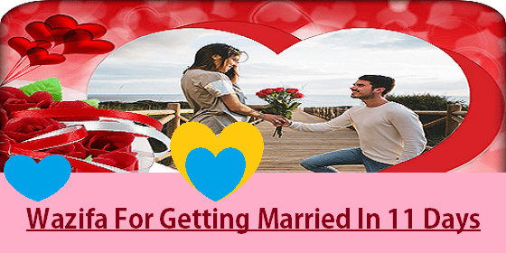 Wazifa For Getting Married within 11 Days