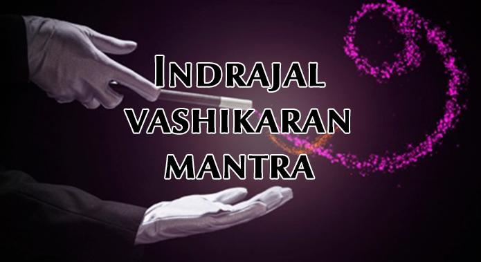 Indrajal Vashikaran Mantra For Love